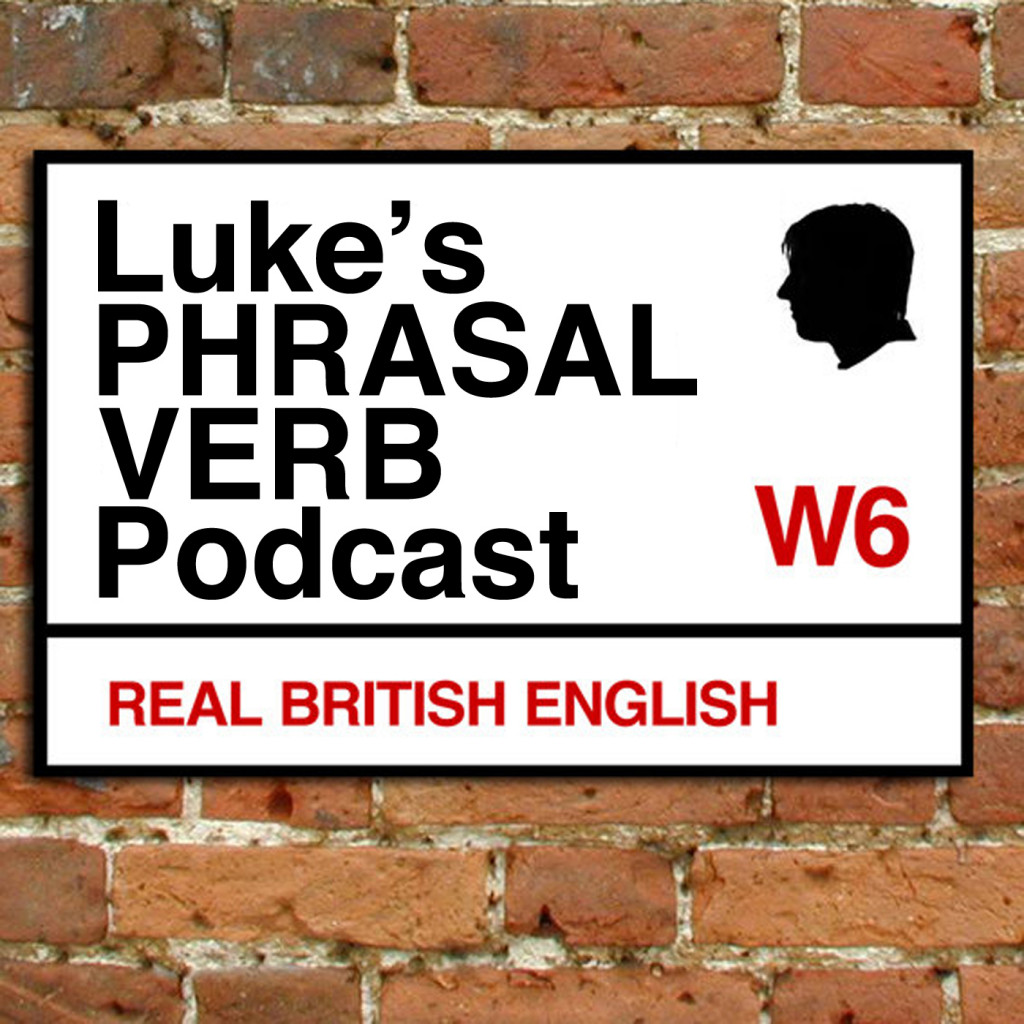 PHRASAL VERB LIST | Luke's ENGLISH Podcast